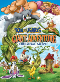 Tom and Jerry&#39s Giant Adventure (2013)
