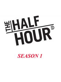 The Half Hour Season 1 (2012)