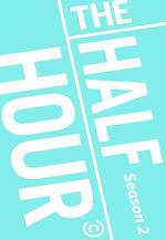 The Half Hour Season 2 (2013)