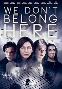 We Don&#39t Belong Here (2017)
