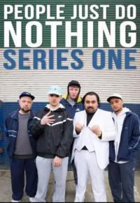 People Just Do Nothing Season 1 (2014)