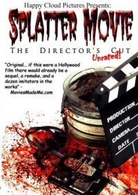 Splatter Movie: The Director&#39s Cut (2008)