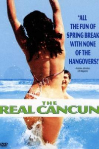 The Real Cancun (2003)