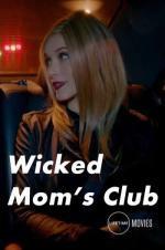 Wicked Mom&#39s Club (2017)