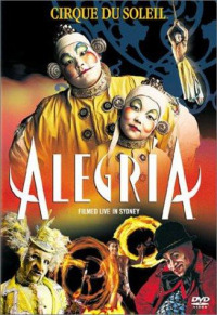 Alegria: Cirque du Soleil (2001)