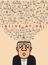 Alive at 40 (2017)