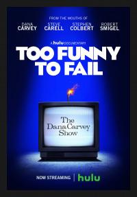 Too Funny to Fail: The Life & Death of The Dana Carvey Show (2017)