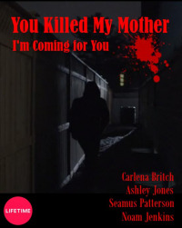 You Killed My Mother (2017)