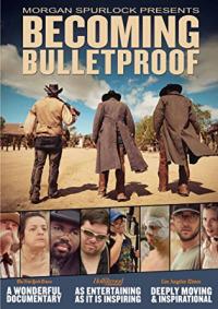 Becoming Bulletproof (2014)