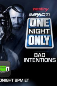 Impact Wrestling One Night Only: Bad Intentions (2018)