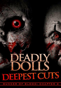 Deadly Dolls: Deepest Cuts (2018)